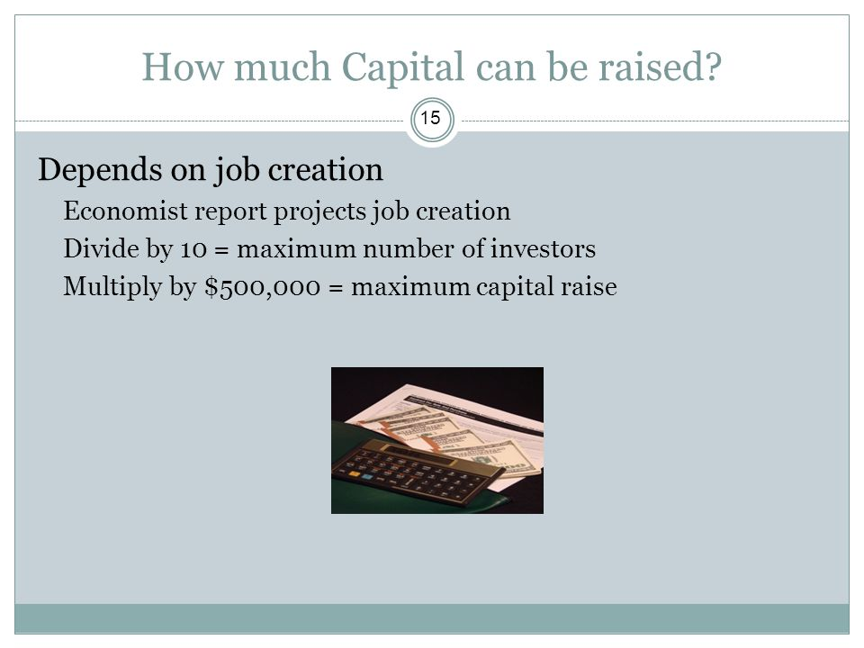 How much Capital can be raised