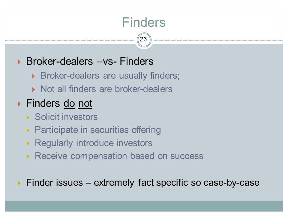 Finders Broker-dealers –vs- Finders Finders do not