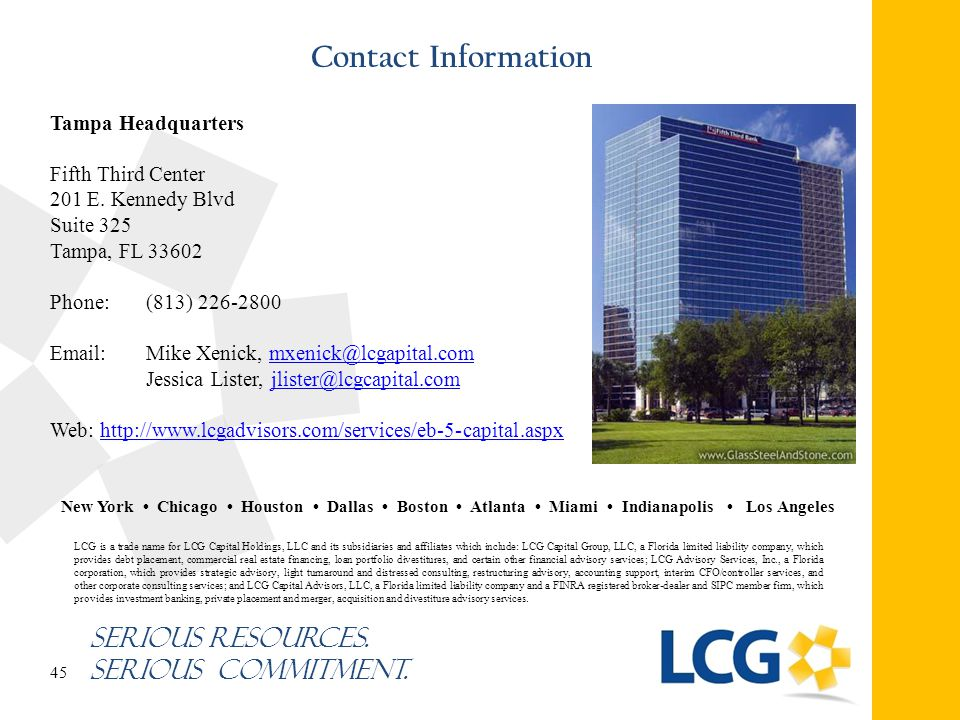 Contact Information Tampa Headquarters. Fifth Third Center. 201 E. Kennedy Blvd. Suite 325. Tampa, FL 33602.