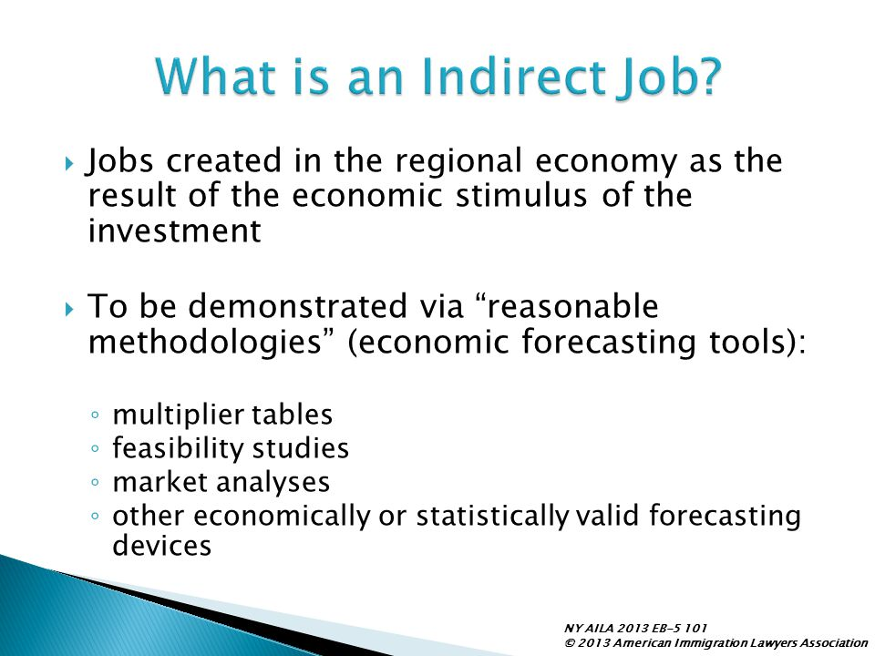 What is an Indirect Job Jobs created in the regional economy as the result of the economic stimulus of the investment.