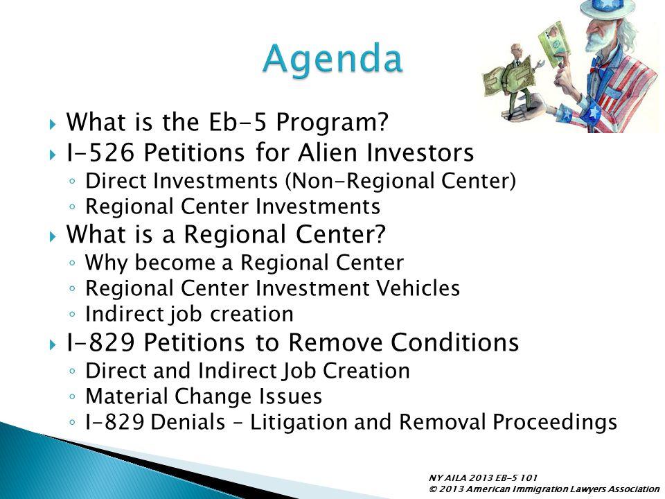 Agenda What is the Eb-5 Program I-526 Petitions for Alien Investors