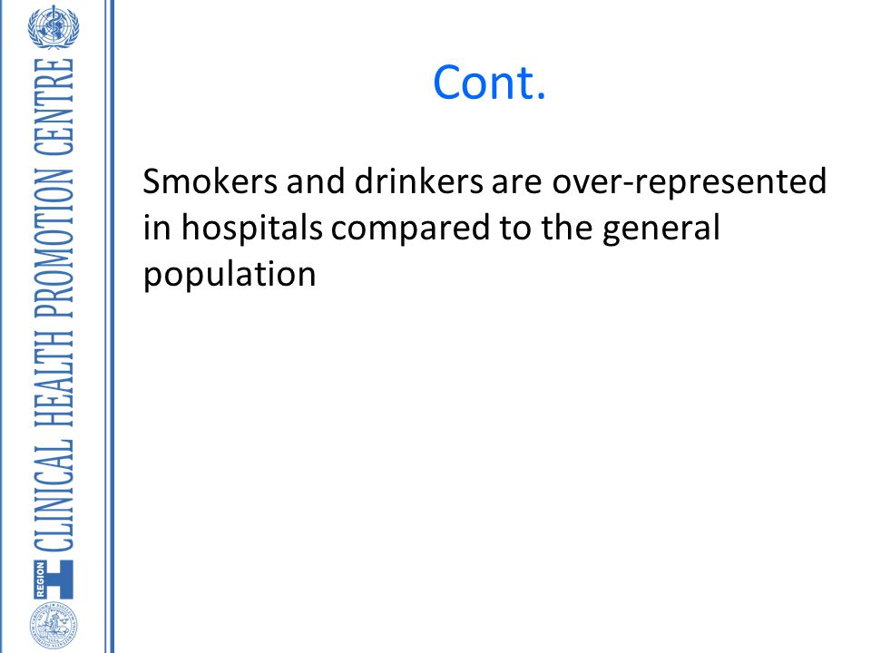 Cont. Smokers and drinkers are over-represented in hospitals compared to the general population