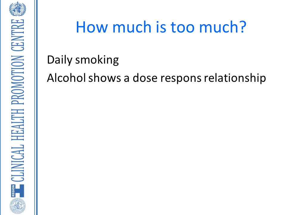 How much is too much Daily smoking