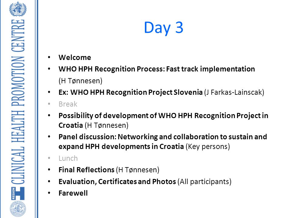 Day 3 Welcome WHO HPH Recognition Process: Fast track implementation