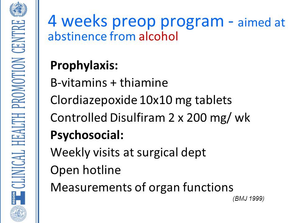 4 weeks preop program - aimed at abstinence from alcohol