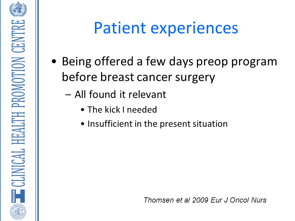 Patient experiences Being offered a few days preop program before breast cancer surgery. All found it relevant.