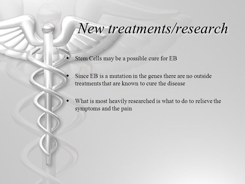 New treatments/research