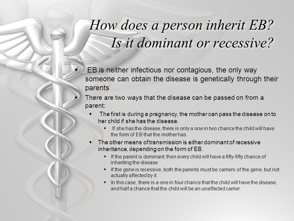 How does a person inherit EB Is it dominant or recessive