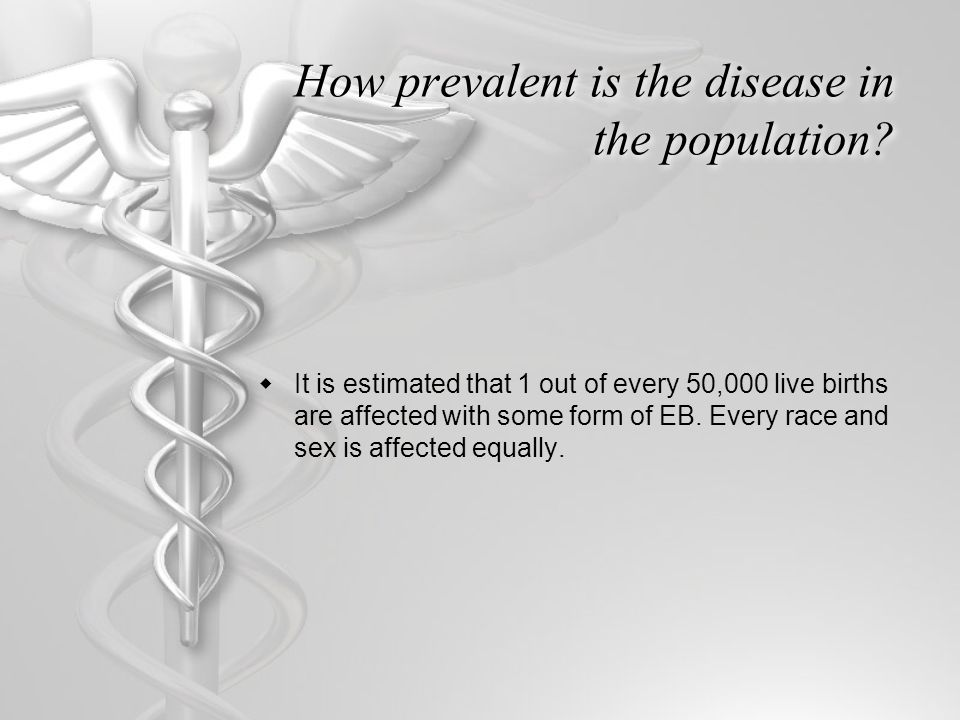 How prevalent is the disease in the population