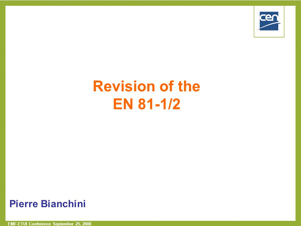 Revision of the EN 81-1/2 Pierre Bianchini