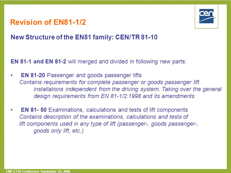Revision of EN81-1/2 New Structure of the EN81 family: CEN/TR 81-10