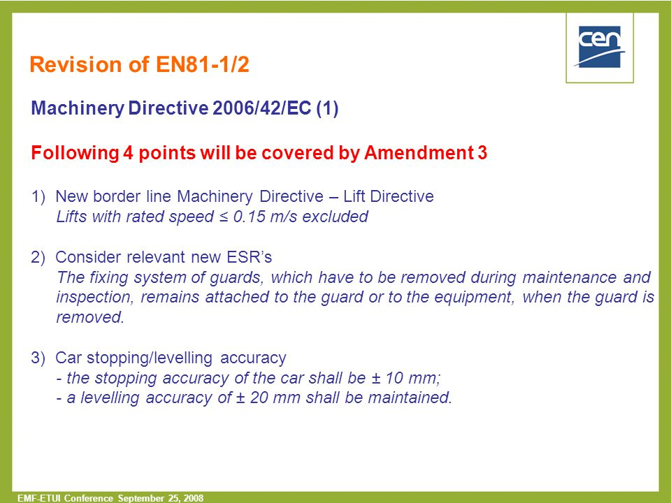 Revision of EN81-1/2 Machinery Directive 2006/42/EC (1)