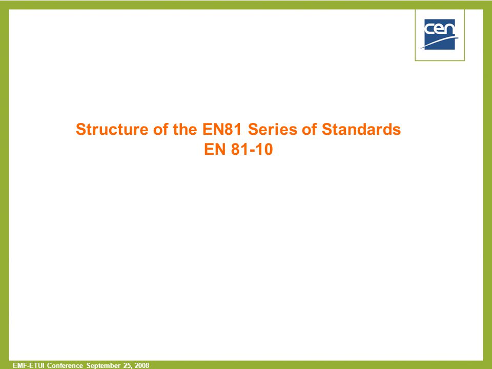Structure of the EN81 Series of Standards EN 81-10