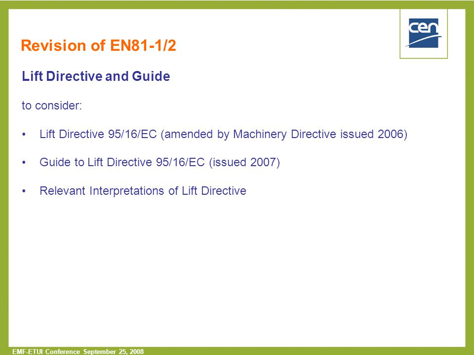 Revision of EN81-1/2 Lift Directive and Guide to consider: