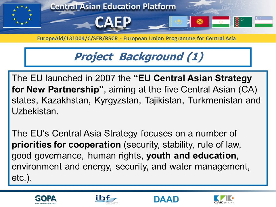 Project Background (1) The EU launched in 2007 the EU Central Asian Strategy.