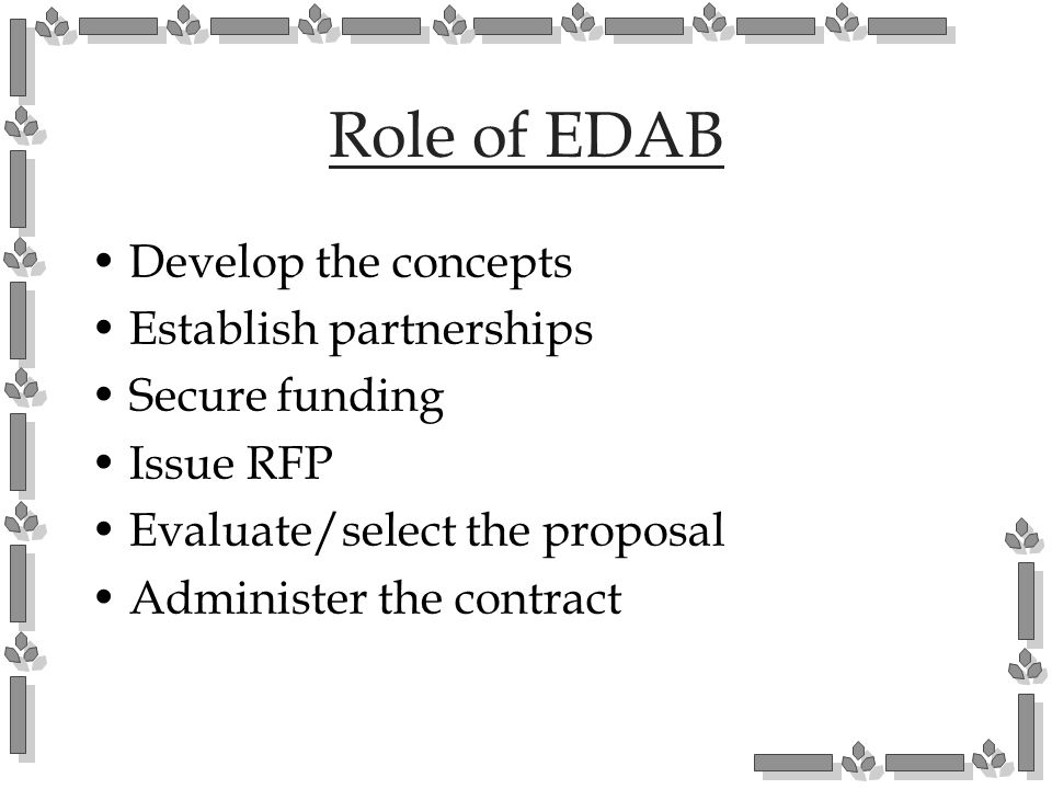 Role of EDAB Develop the concepts Establish partnerships