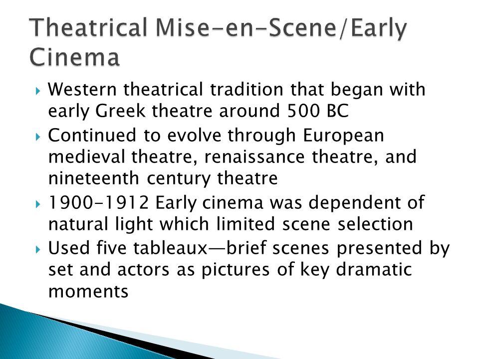 Theatrical Mise-en-Scene/Early Cinema