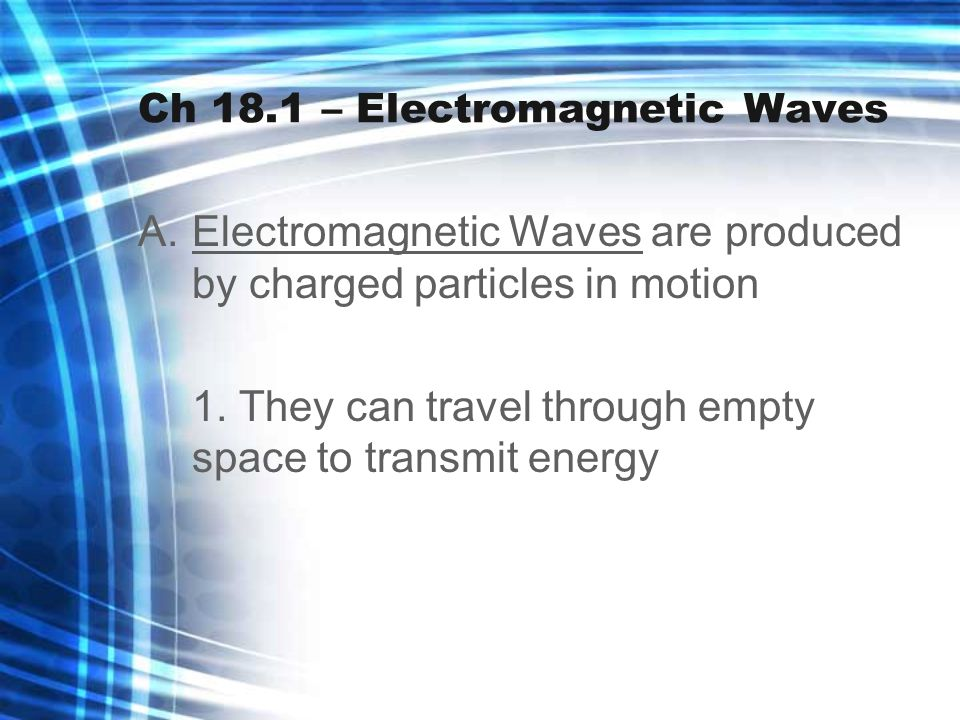 Ch 18.1 – Electromagnetic Waves