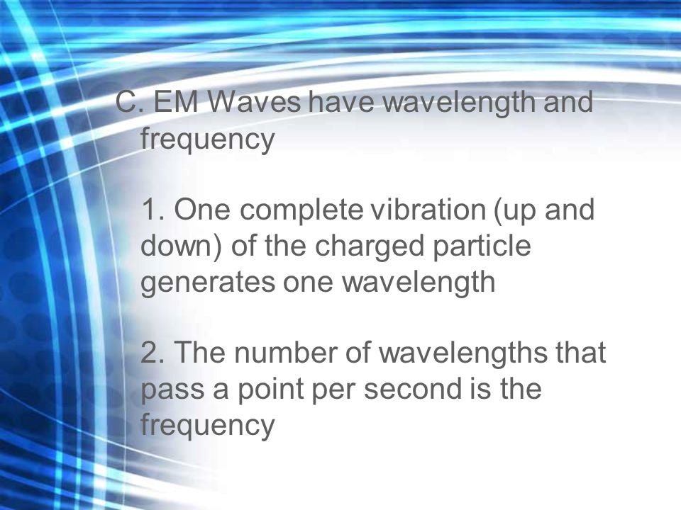 C. EM Waves have wavelength and frequency 1