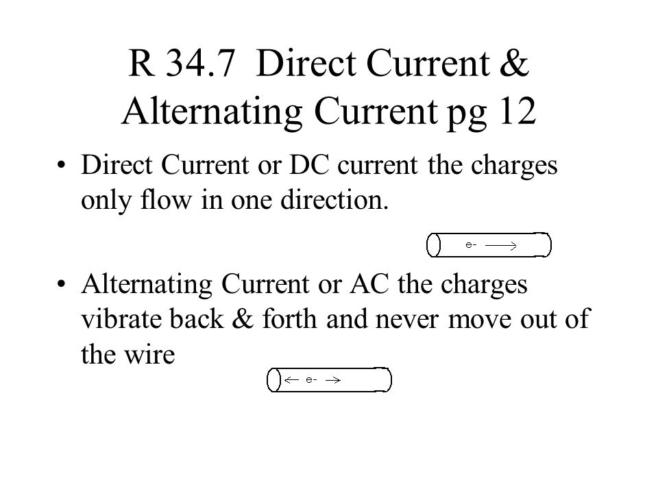 R 34.7 Direct Current & Alternating Current pg 12