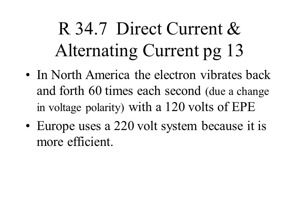 R 34.7 Direct Current & Alternating Current pg 13
