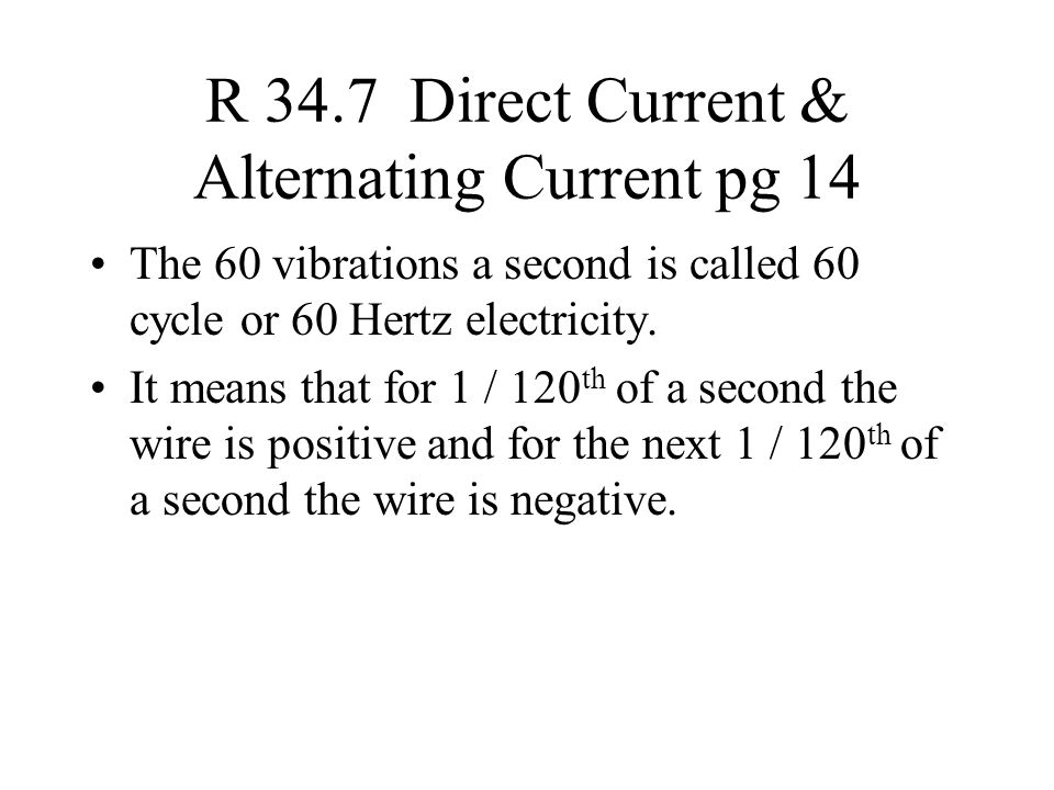 R 34.7 Direct Current & Alternating Current pg 14