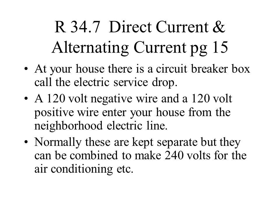 R 34.7 Direct Current & Alternating Current pg 15