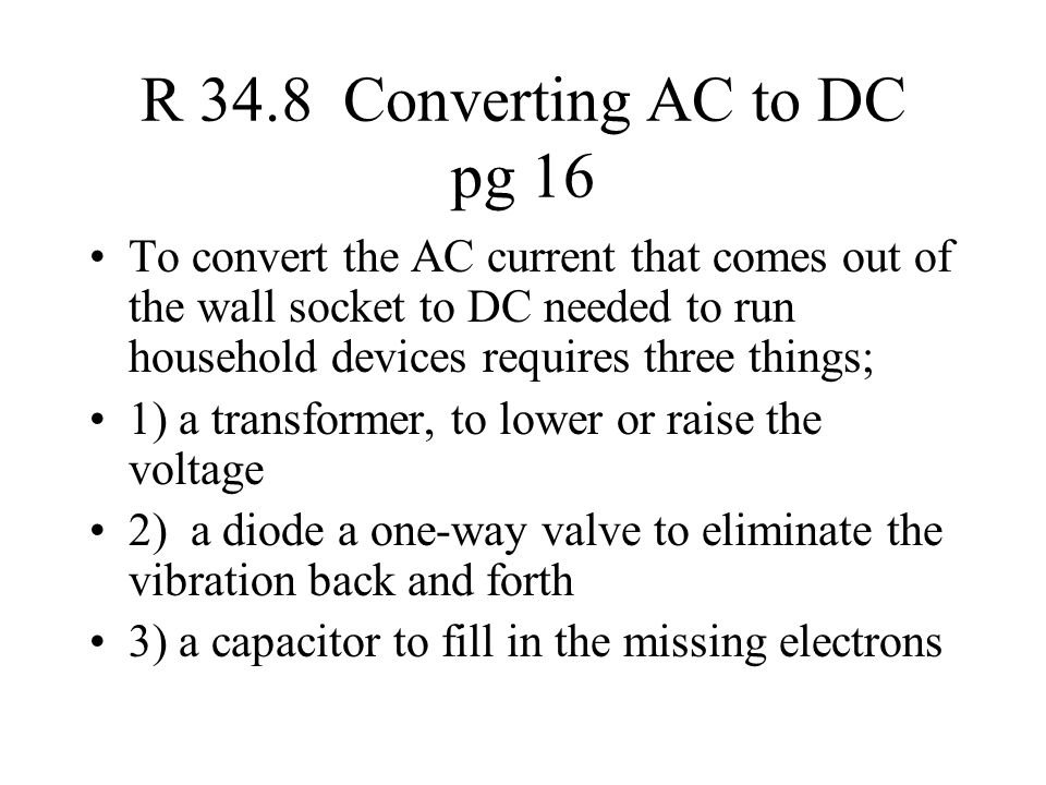 R 34.8 Converting AC to DC pg 16