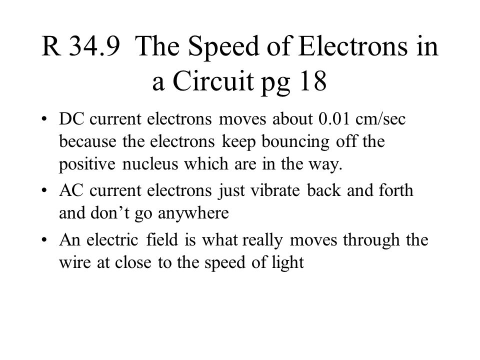 R 34.9 The Speed of Electrons in a Circuit pg 18