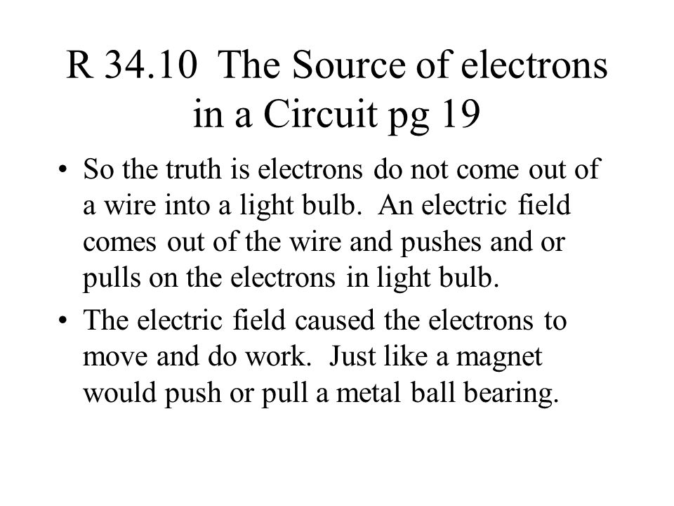 R 34.10 The Source of electrons in a Circuit pg 19
