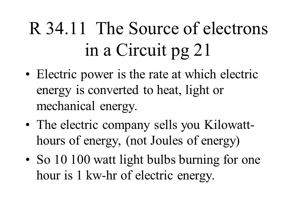 R 34.11 The Source of electrons in a Circuit pg 21