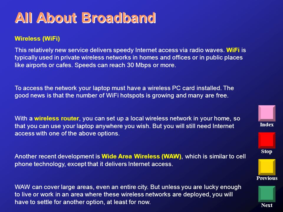 All About Broadband Wireless (WiFi)