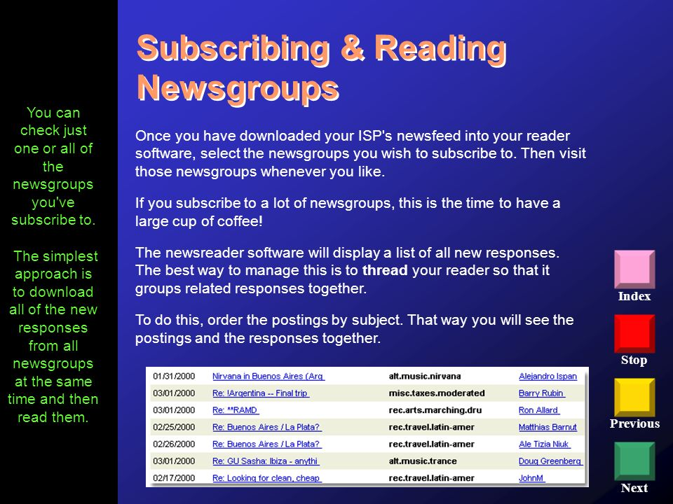 You can check just one or all of the newsgroups you ve subscribe to.