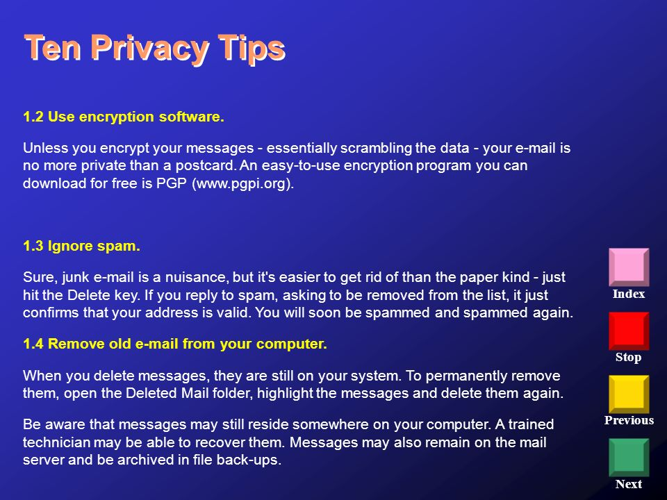 Ten Privacy Tips 1.2 Use encryption software.