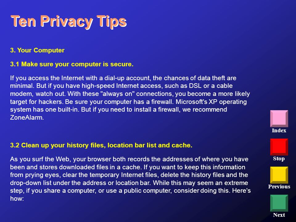 Ten Privacy Tips 3. Your Computer