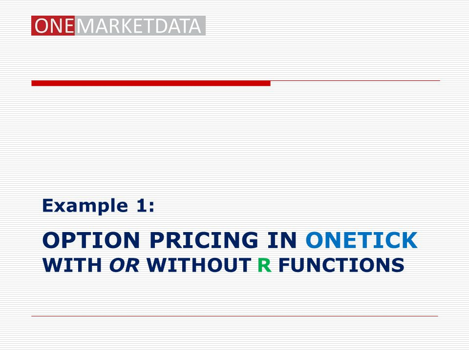 OPTION PRICING in onetick with or without r functions