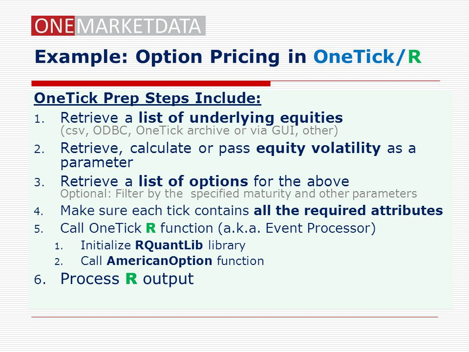 Example: Option Pricing in OneTick/R