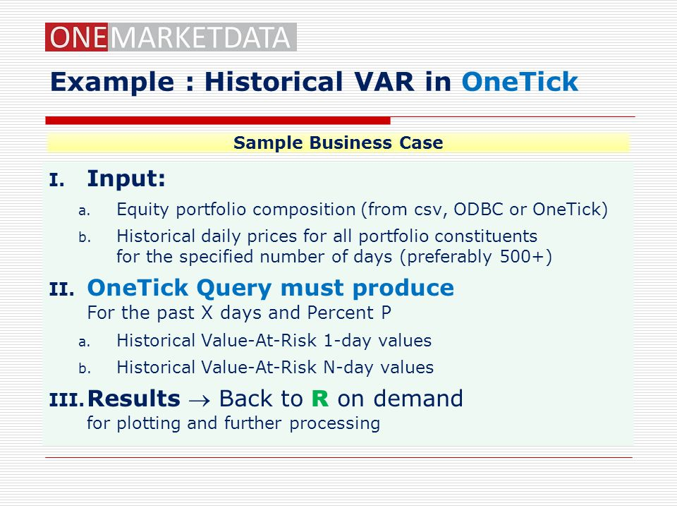 Example : Historical VAR in OneTick