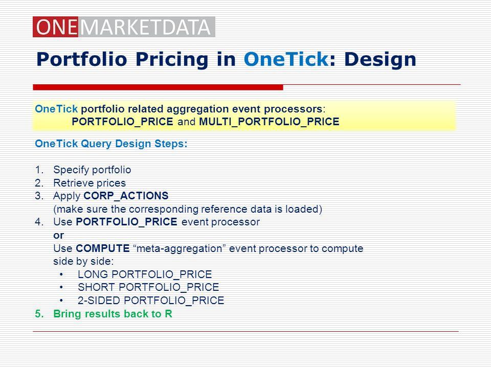 Portfolio Pricing in OneTick: Design
