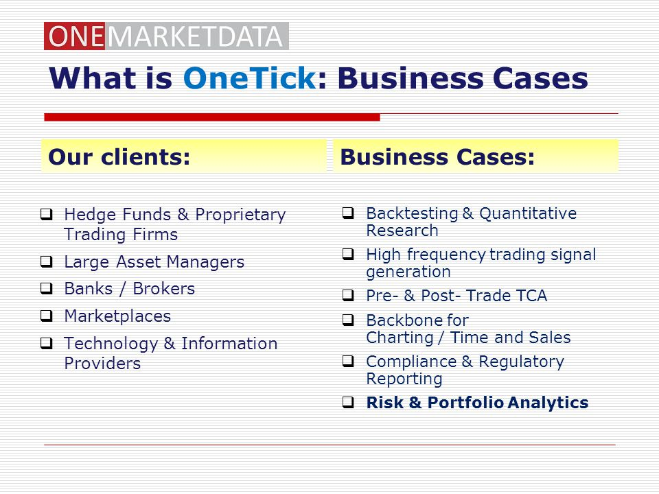 What is OneTick: Business Cases