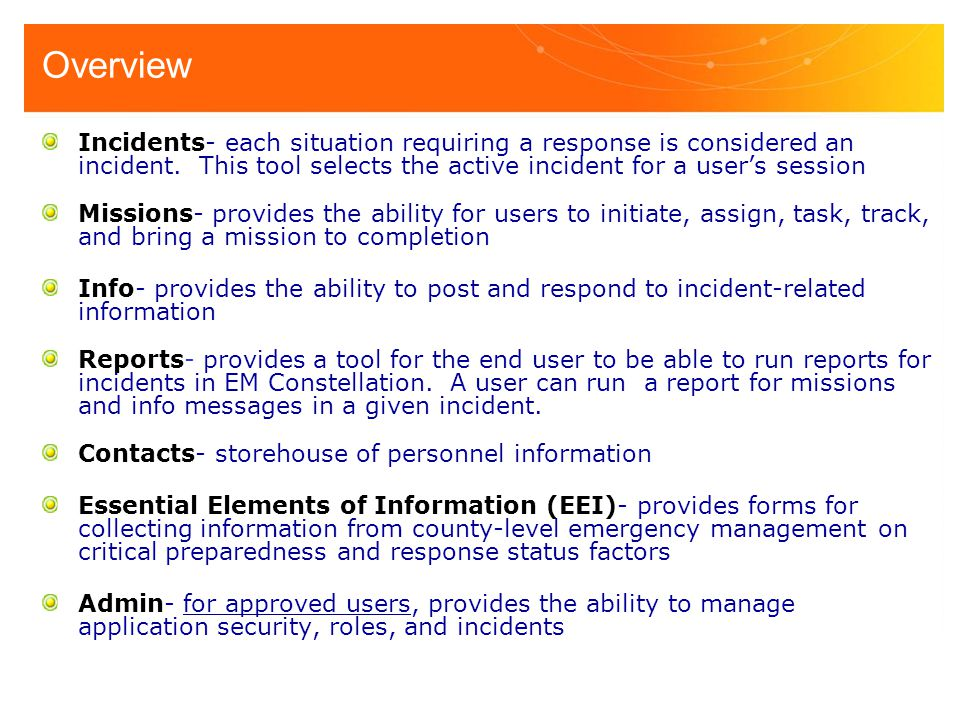 Overview Incidents- each situation requiring a response is considered an incident. This tool selects the active incident for a user's session.
