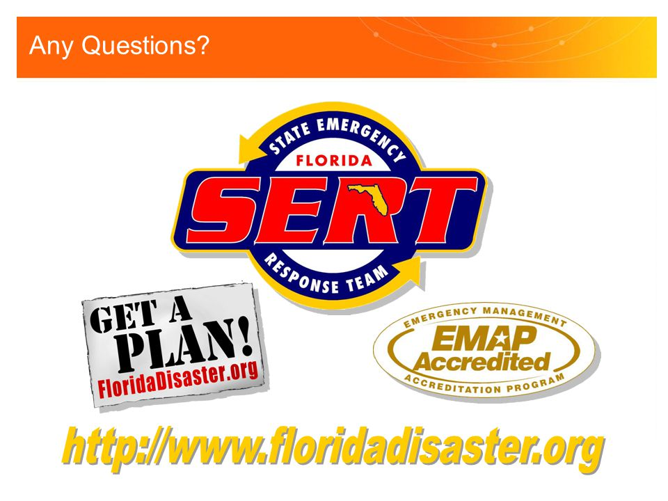 Any Questions http://www.floridadisaster.org