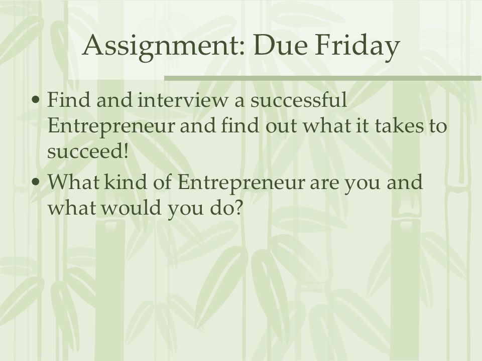 Assignment: Due Friday