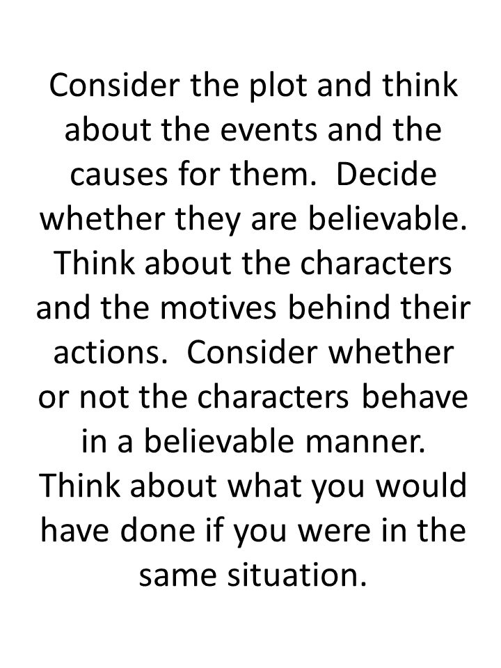 Consider the plot and think about the events and the causes for them