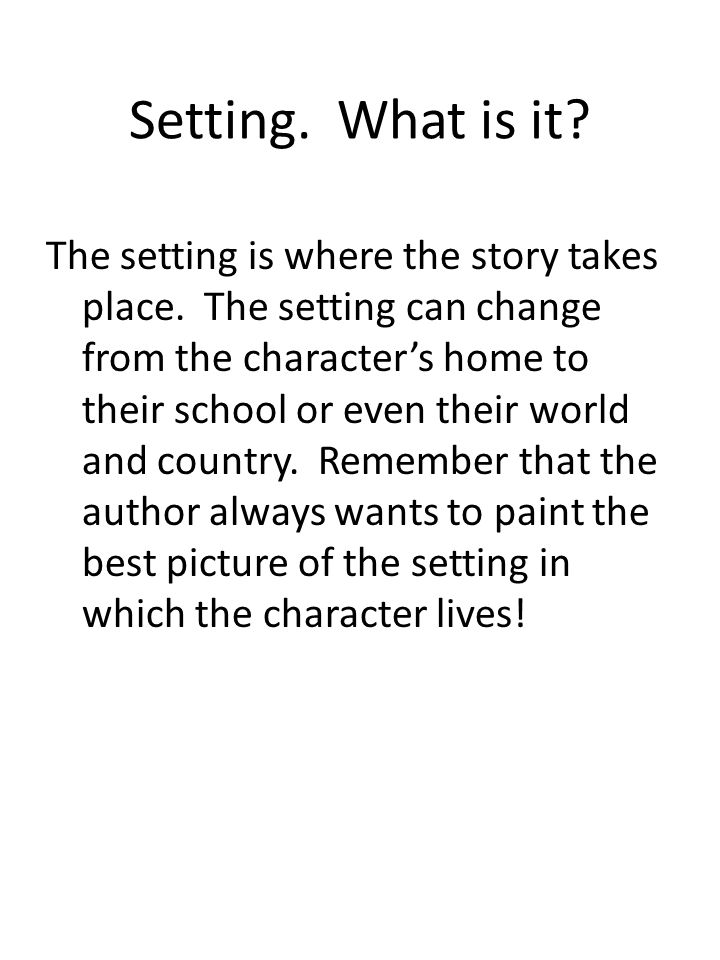 Setting. What is it