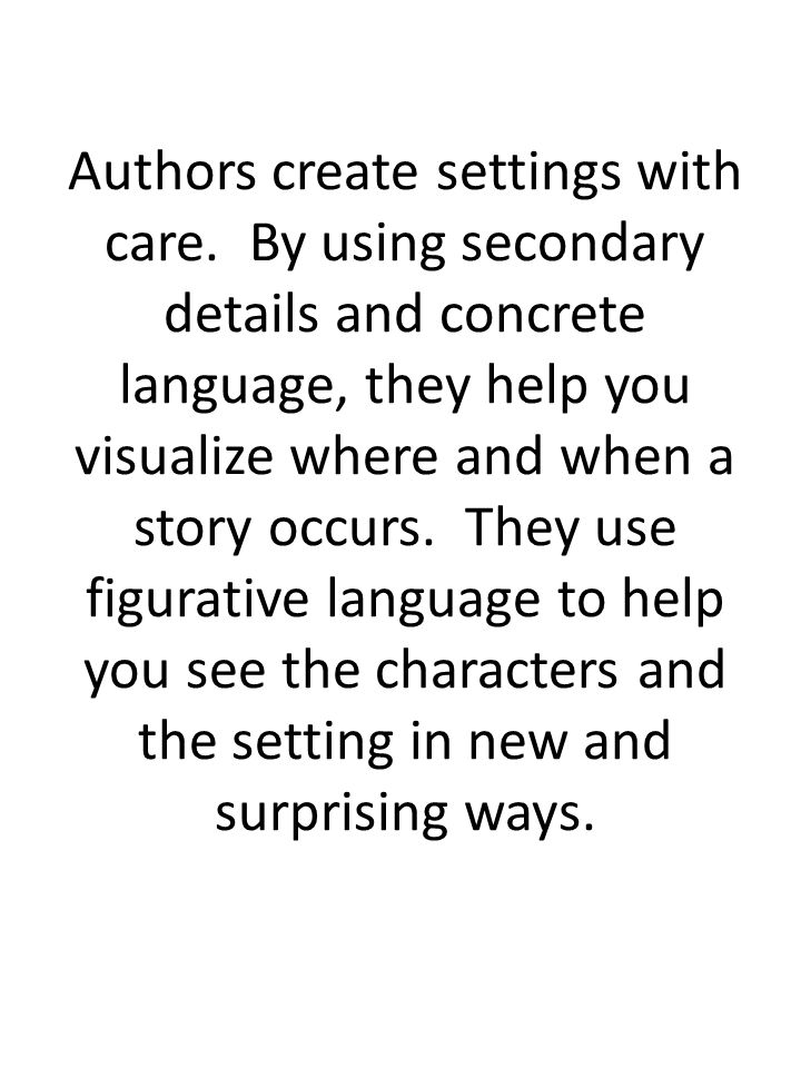 Authors create settings with care