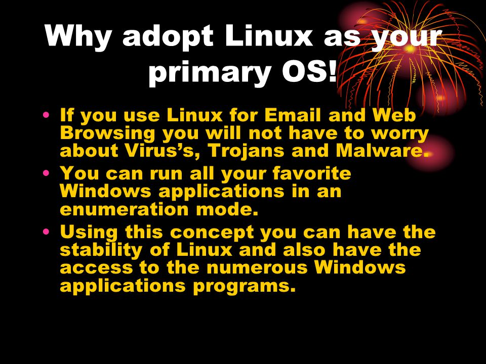 Why adopt Linux as your primary OS!