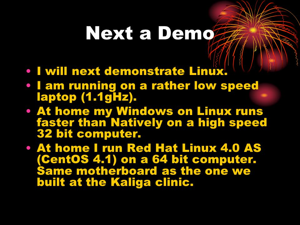 Next a Demo I will next demonstrate Linux.
