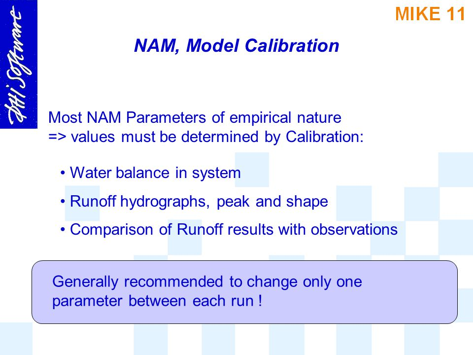 NAM, Model Calibration Most NAM Parameters of empirical nature => values must be determined by Calibration: