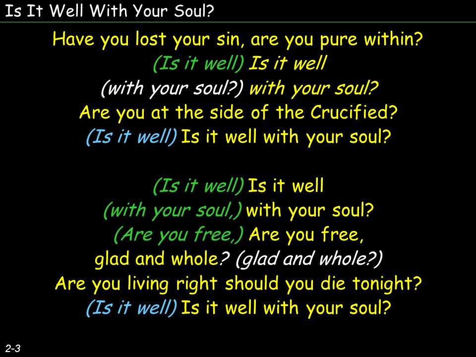 Have you lost your sin, are you pure within (Is it well) Is it well